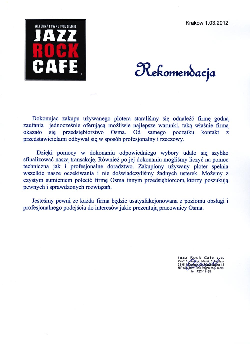 Referencje od JAZZ ROCK CAFE